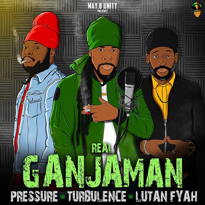Pressure, Turbulence & Lutan Fyah 'Real Ganjaman'