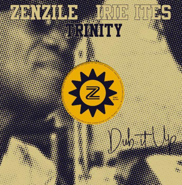 Zenzile & Irie Ites meets Trinity