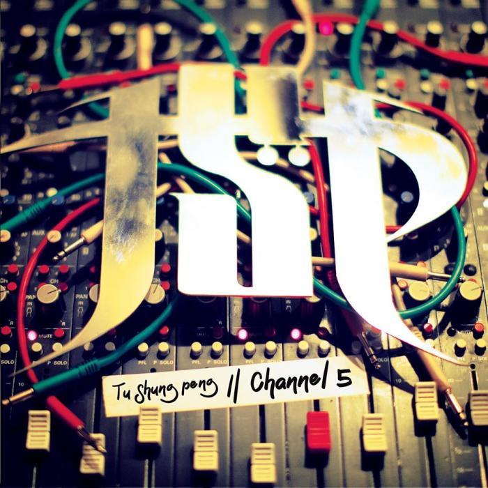 Channel 5 : le nouvel album de Tu Shung Peng