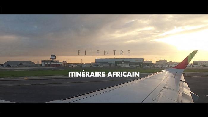 Filentre : itinéraire africain