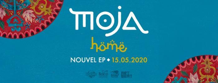 Moja : nouvel EP 'Home' à paraître