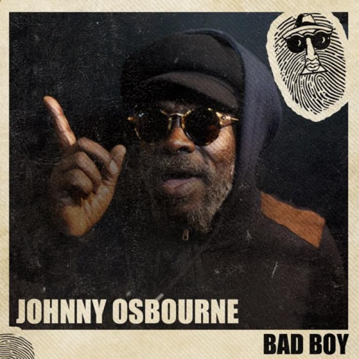 Johnny Osbourne : single 'Bad Boy'