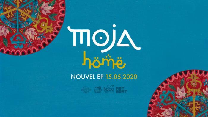 Moja : l'EP 'Home' est dispo