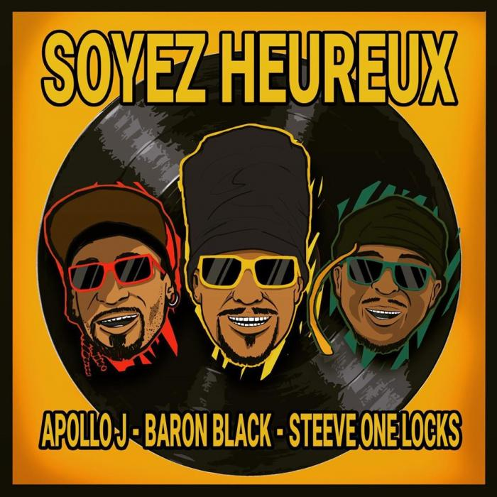 Soyez heureux avec Baron Black, Apollo J et Steeve One Locks