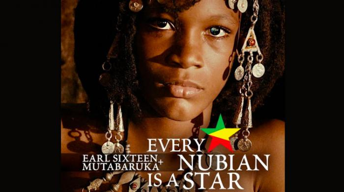 Earl 16 et Mutabaruka : Every Nubian Is A Star