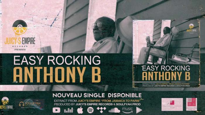 Anthony B 'Easy Rocking' avec Juicy's Empire Records