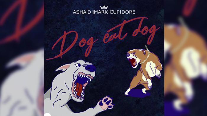Asha D feat. Mark Cupidore : Dog Eat Dog