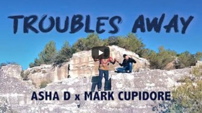 Asha D x Mark Cupidore - Troubles Away