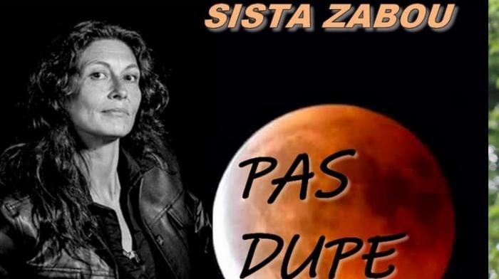 Sista Zabou n'est pas dupe