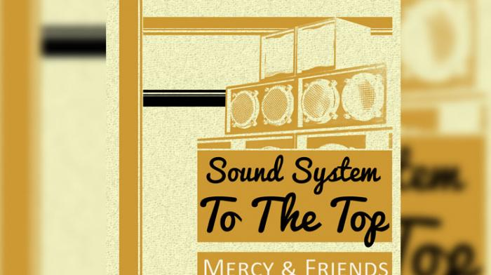 Mercy - Sound System To The Top - free download