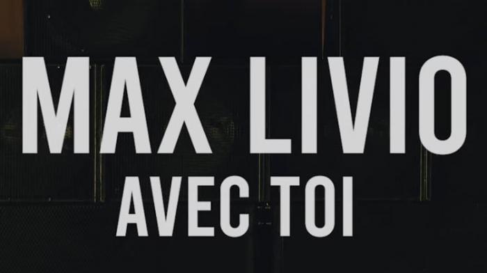 Max Livio : nouveau clip 'Avec Toi'