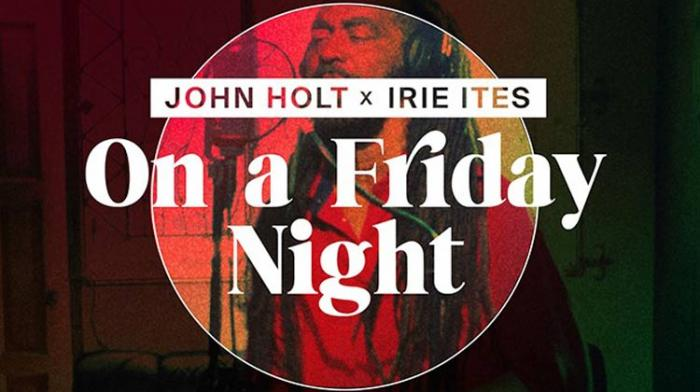 John Holt X Irie Ites - On A Friday Night