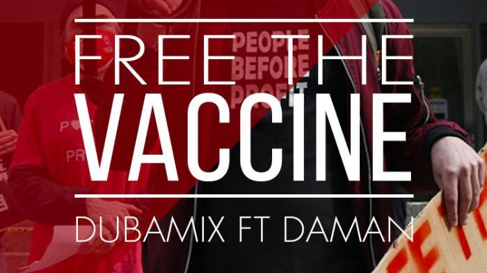 Dubamix et Daman  envoient un message clair : Free The Vaccine