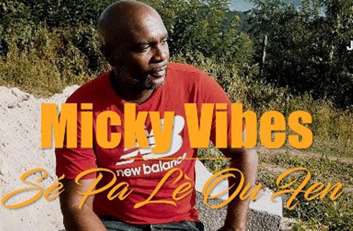 Micky Vibes - Sé pa lè ou fen