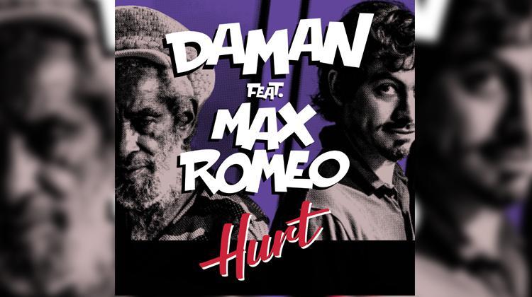 Daman 'Hurt' feat Max Romeo