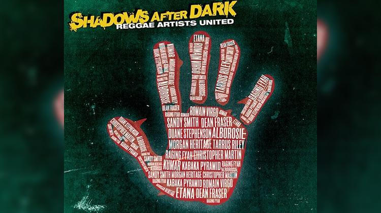 Reggae Artists United Shadows After Dark