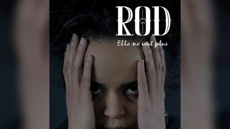 R.O.D - Elle ne veut plus