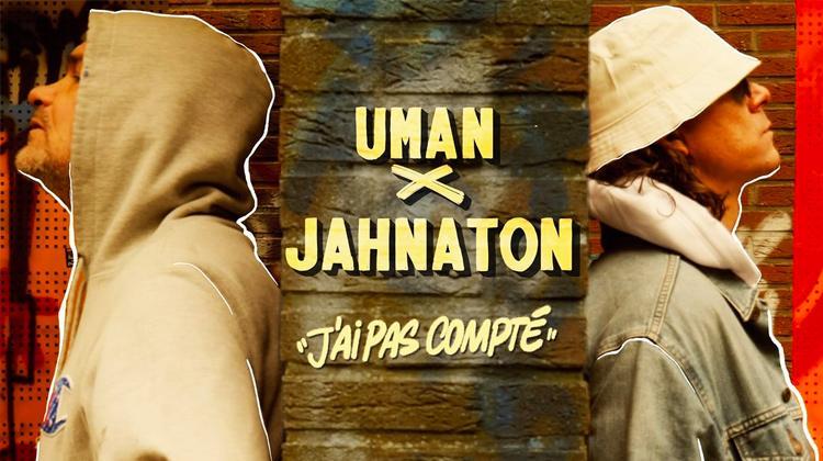 Uman X Jahnaton - J'ai pas compté